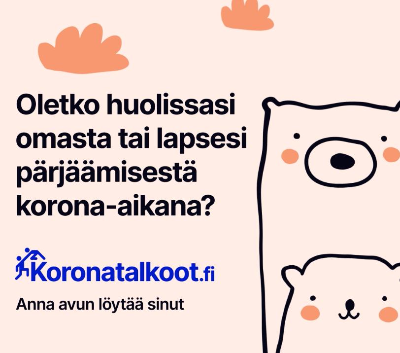 Bannerissa on roosalla pohjalla teksti Oletko huolissasi omasta tai lapsesi pärjäämisestä korona-aikana? koronatalkoot.fi - anna avun löytää sinut.